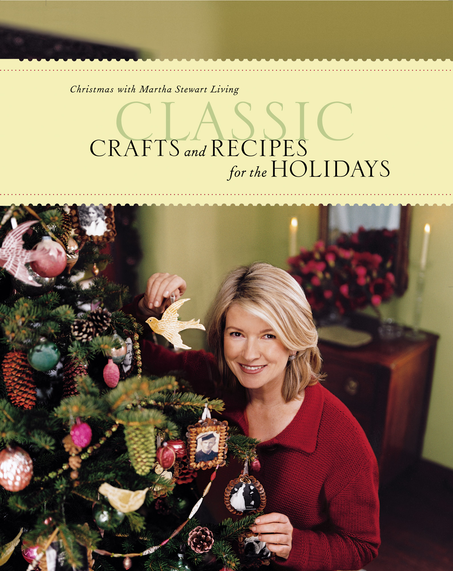Christmas with Martha Stewart Living: Classic Crafts and Recipes for the Holidays