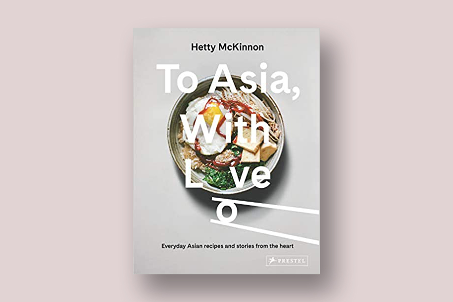 To Asia With Love Everyday Asian Recipes and Stories From the Heart