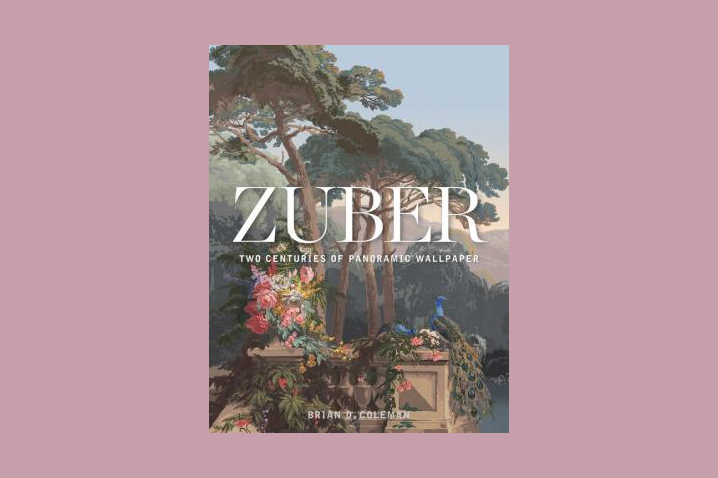 Zuber: Two Centuries of Panoramic Wallpaper by by Brian Coleman and John Neitzel