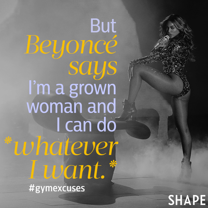 But Beyoncé Says I Can Do What I Want