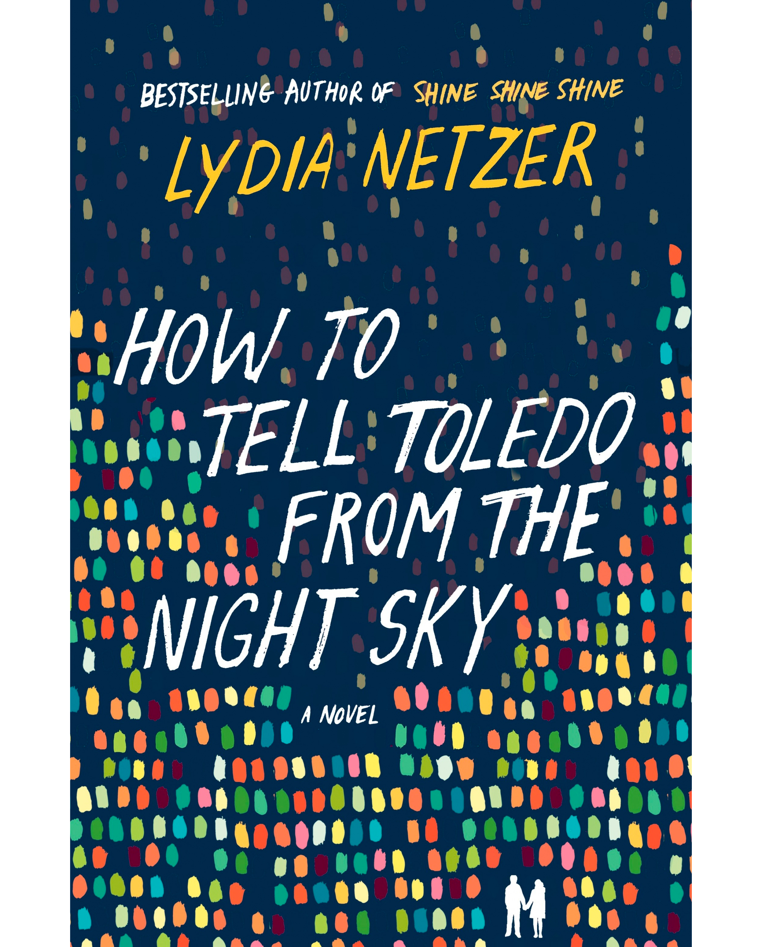 """How to Tell Toledo From the Night Sky"" by Lydia Netzer"