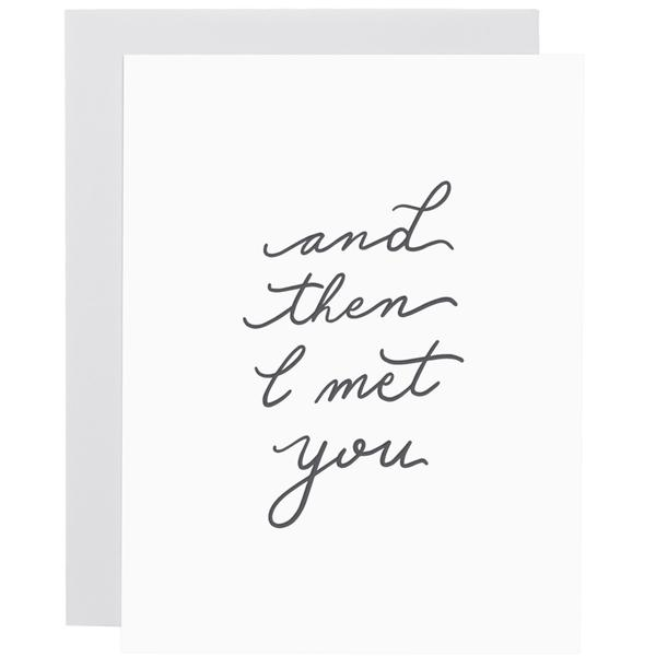 """""""Then I Met You"""" Greeting Card"""