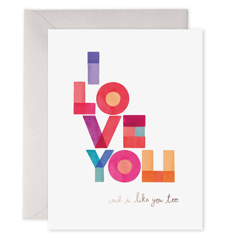 """And I Like You Too"" Greeting Card"
