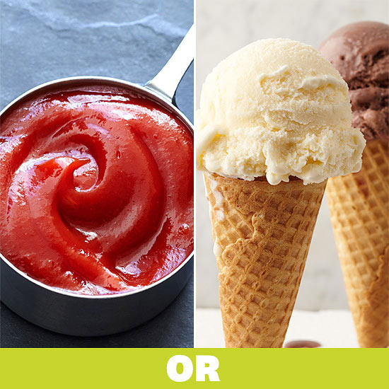 Ketchup or Ice Cream?