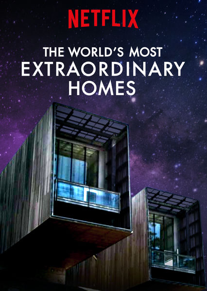 Netflix Extraordinary Homes