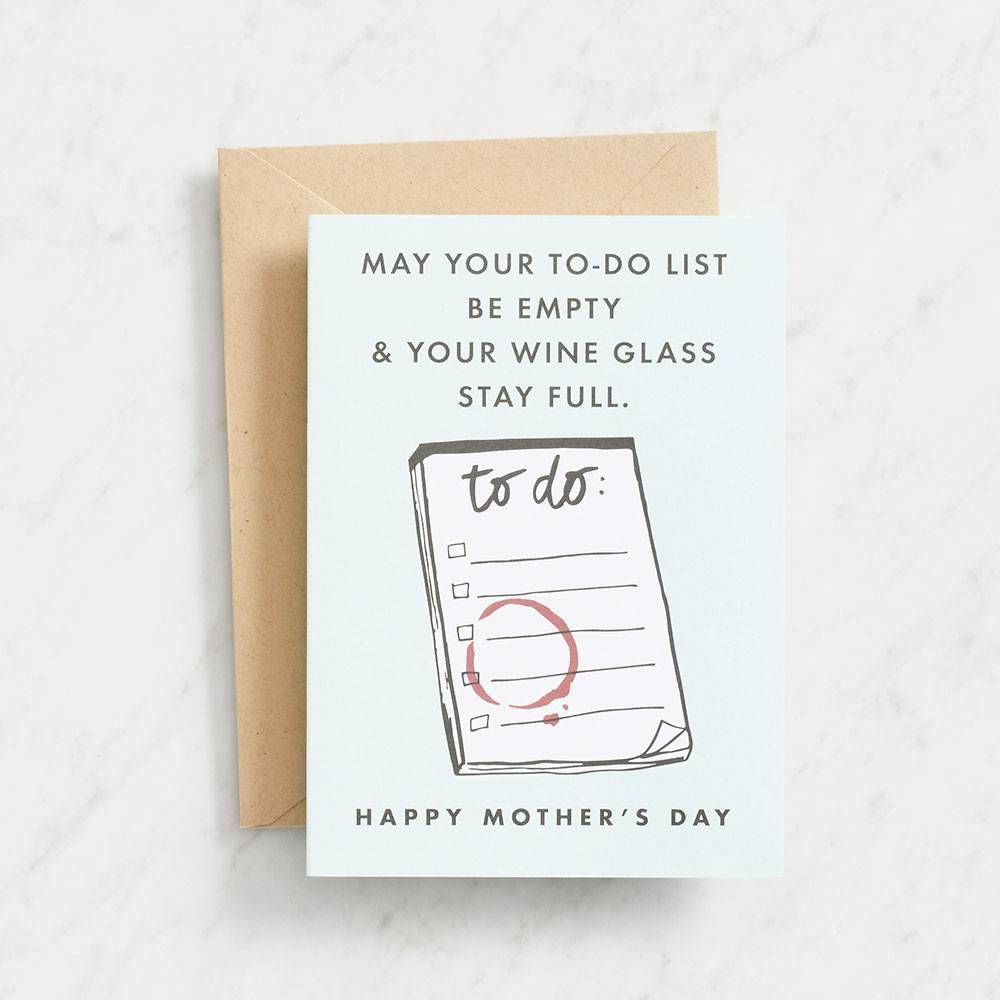 mother's day card says may your to do list be empty and your wine glass stay full