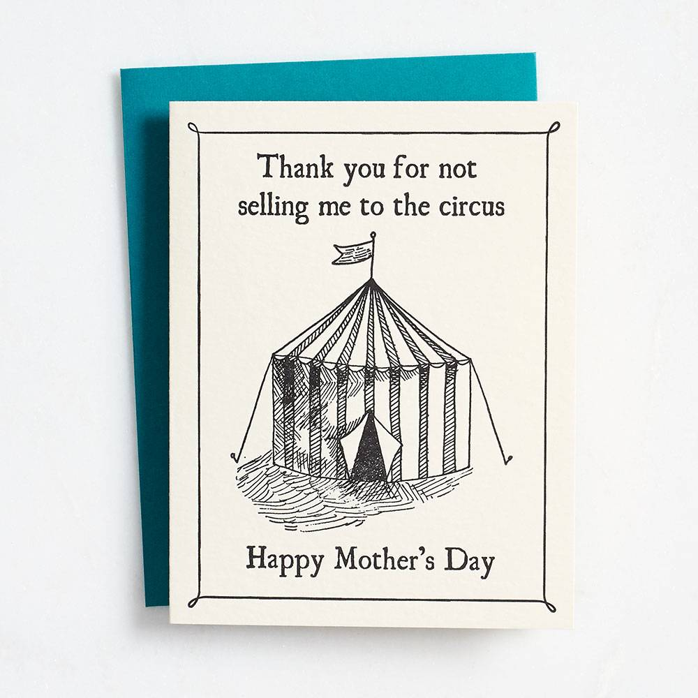 mother's day card says thank you for not selling me to the circus