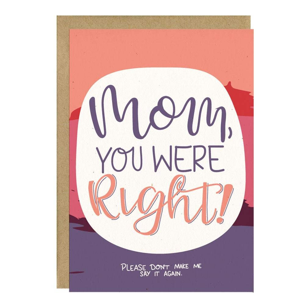 mother's day card says mom you were right