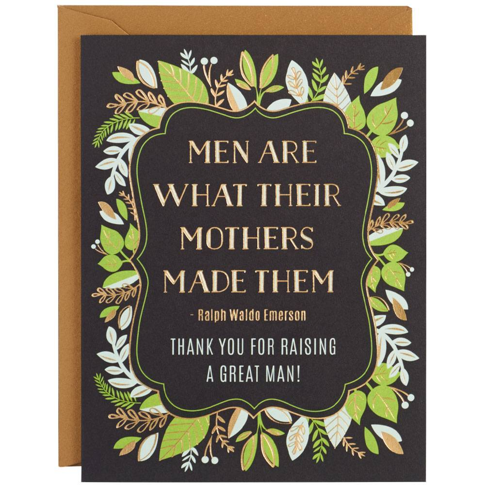 mother's day card says men are what their mother made them