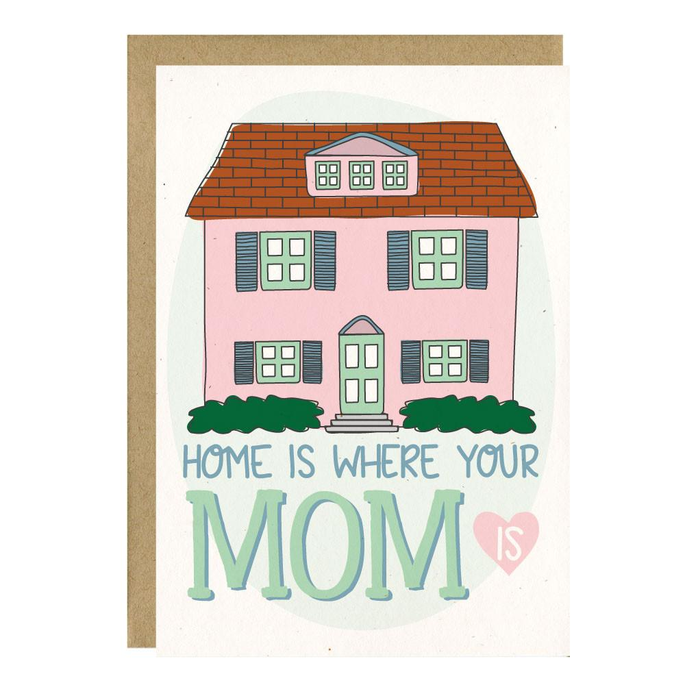 mother's day card with pink house says home is where your mom is