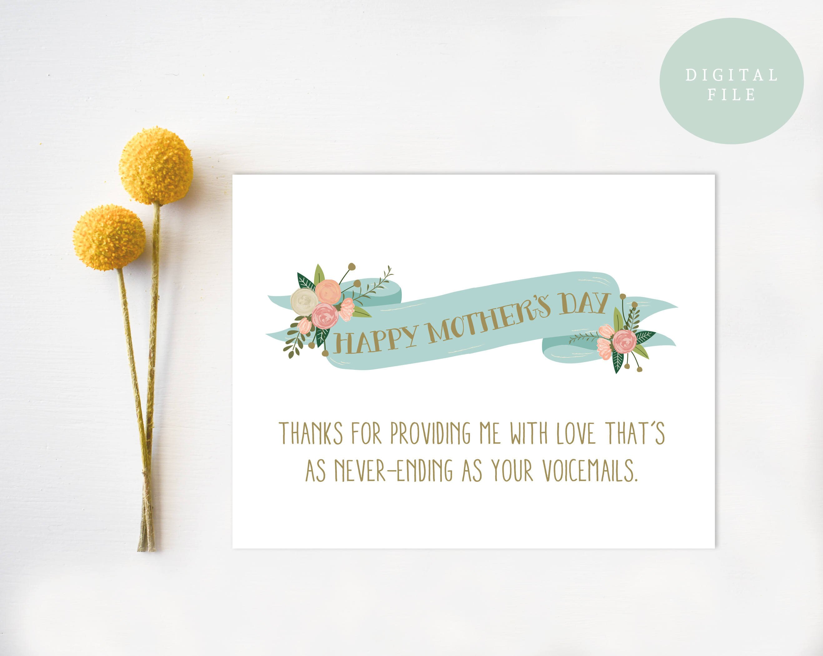 mother's day card says thanks for providing me with love that's as never-ending as your voicemails