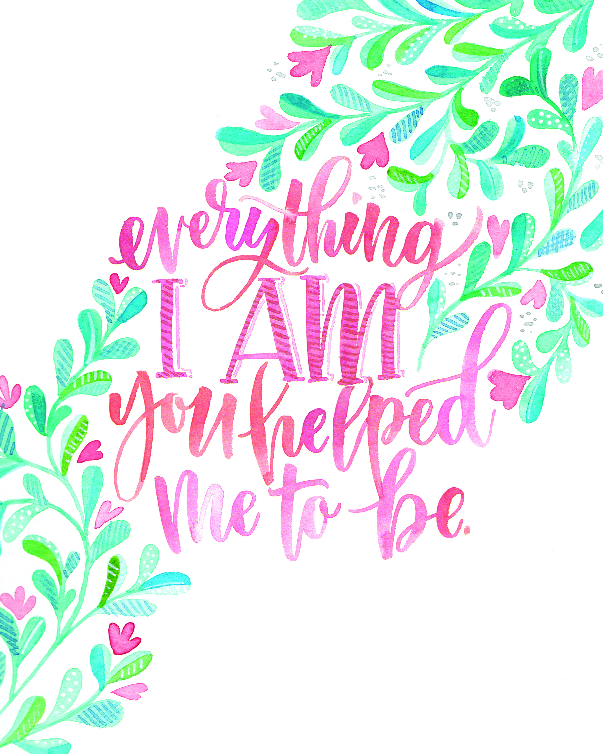everything i am you helped me to be watercolor
