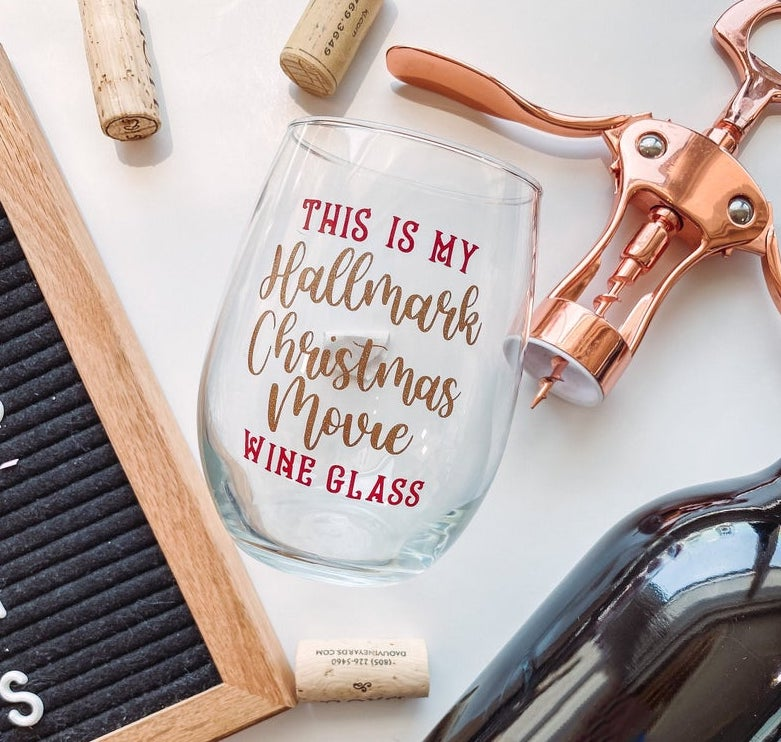 wine glass that says this is my hallmark christmas movie wine glass