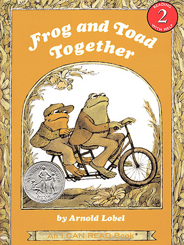 4 to 7: Frog and Toad Together, by Arnold Lobel