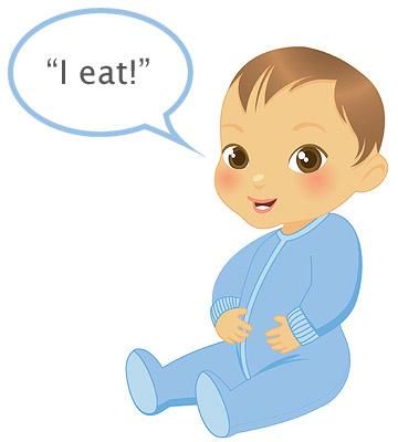 "baby's first words ""I eat!"""