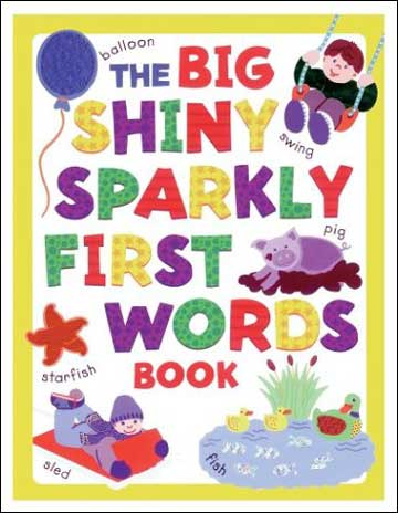 The Big Shiny Sparkly First Words Book-thebigshinysparklyfirstwordsbook_12082003.xml