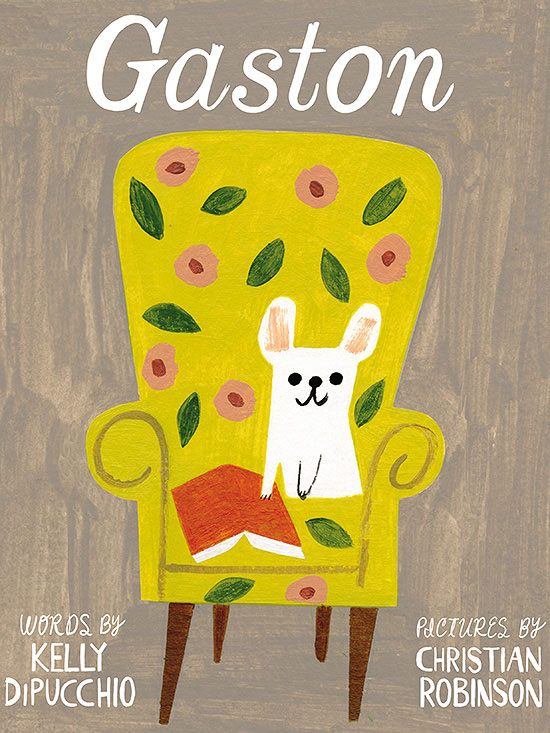 Gaston By Kelly DiPucchio