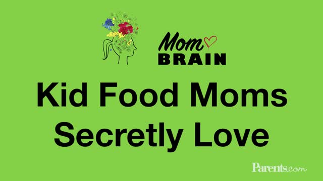 Mom Brain: Kid Food Moms Secretly Love