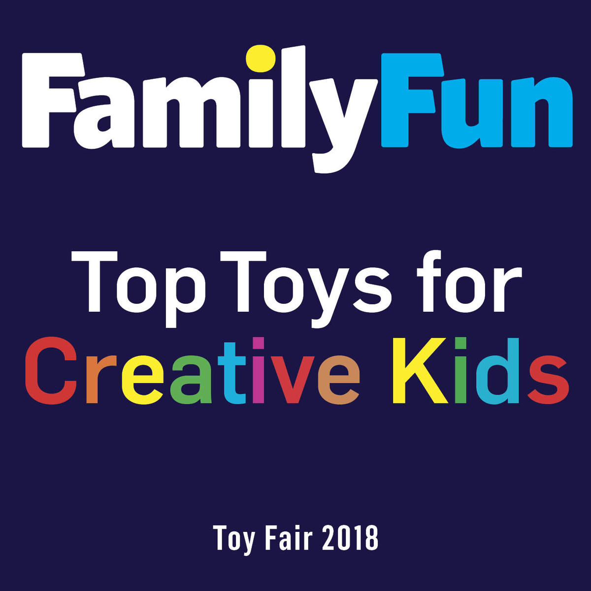 Family Fun Top Toys For Creative Kids Toy Fair 2018