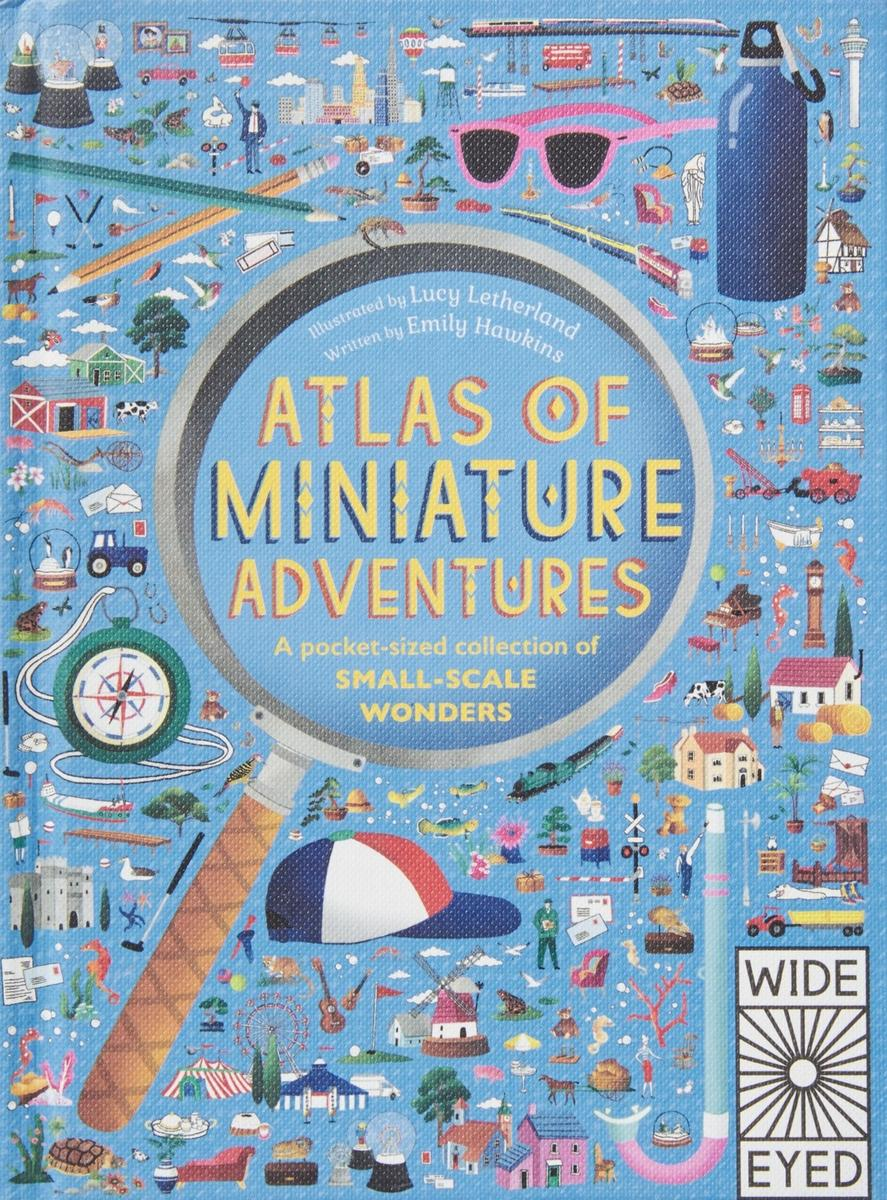 Atlas of Miniature Adventures by Emily Hawkins