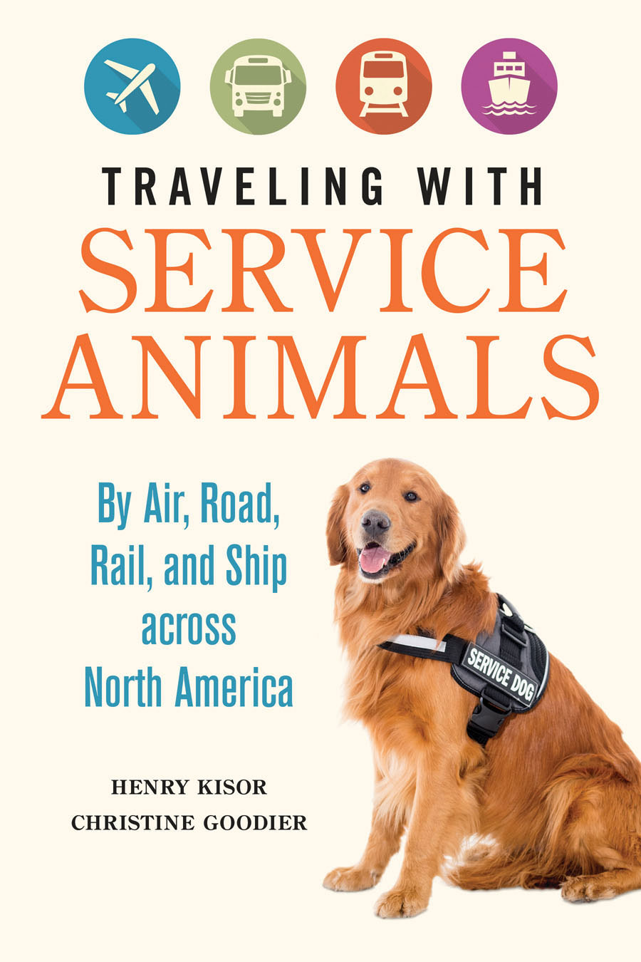 Traveling With Service Animals by Henry Kisor and Christine Goodier
