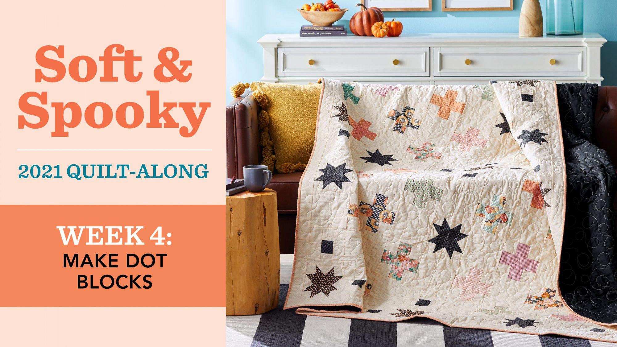 Soft & Spooky Quilt-Along: Week 4