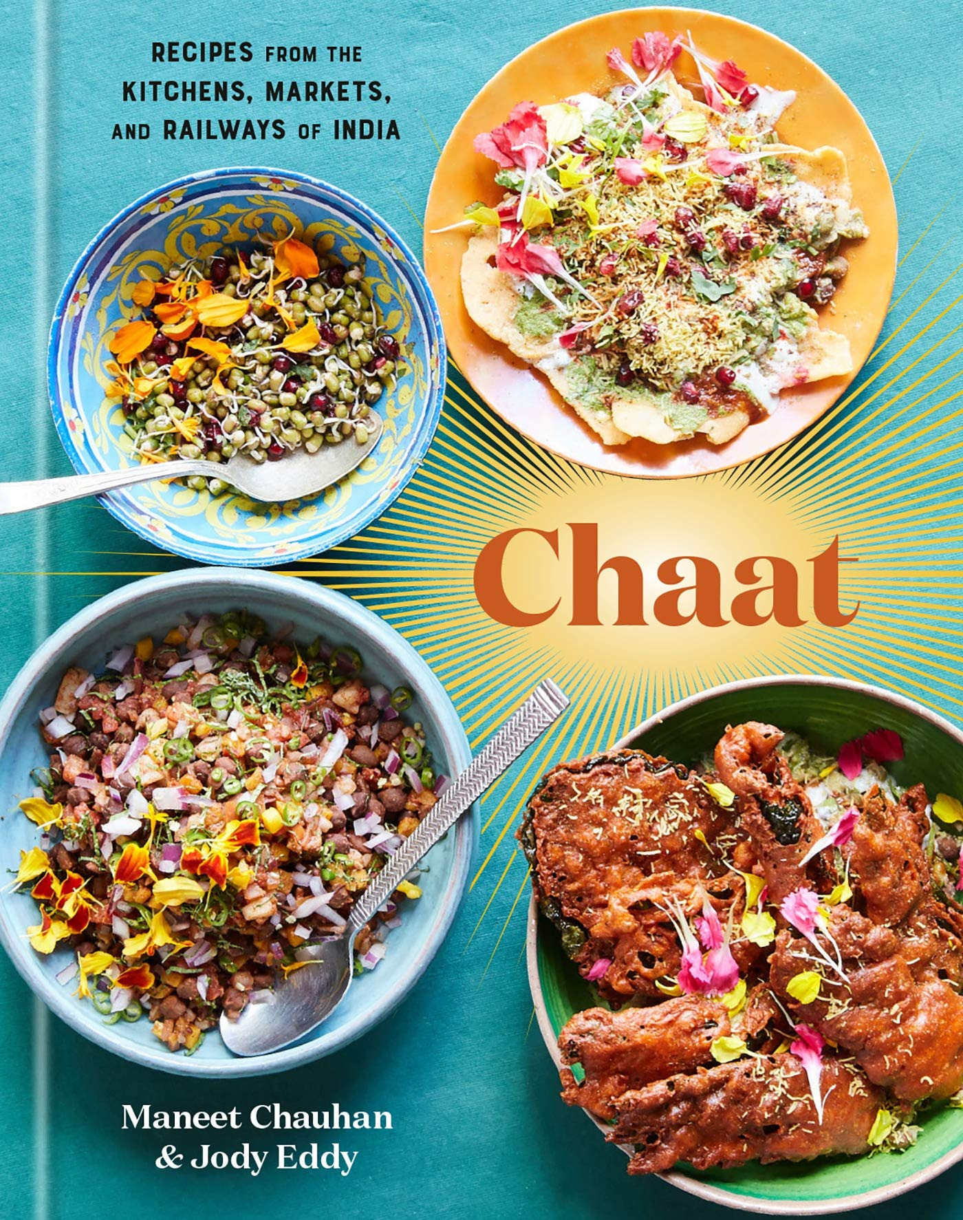 book cover of Chaat Recipes from the Kitchens Markets and Railways of India