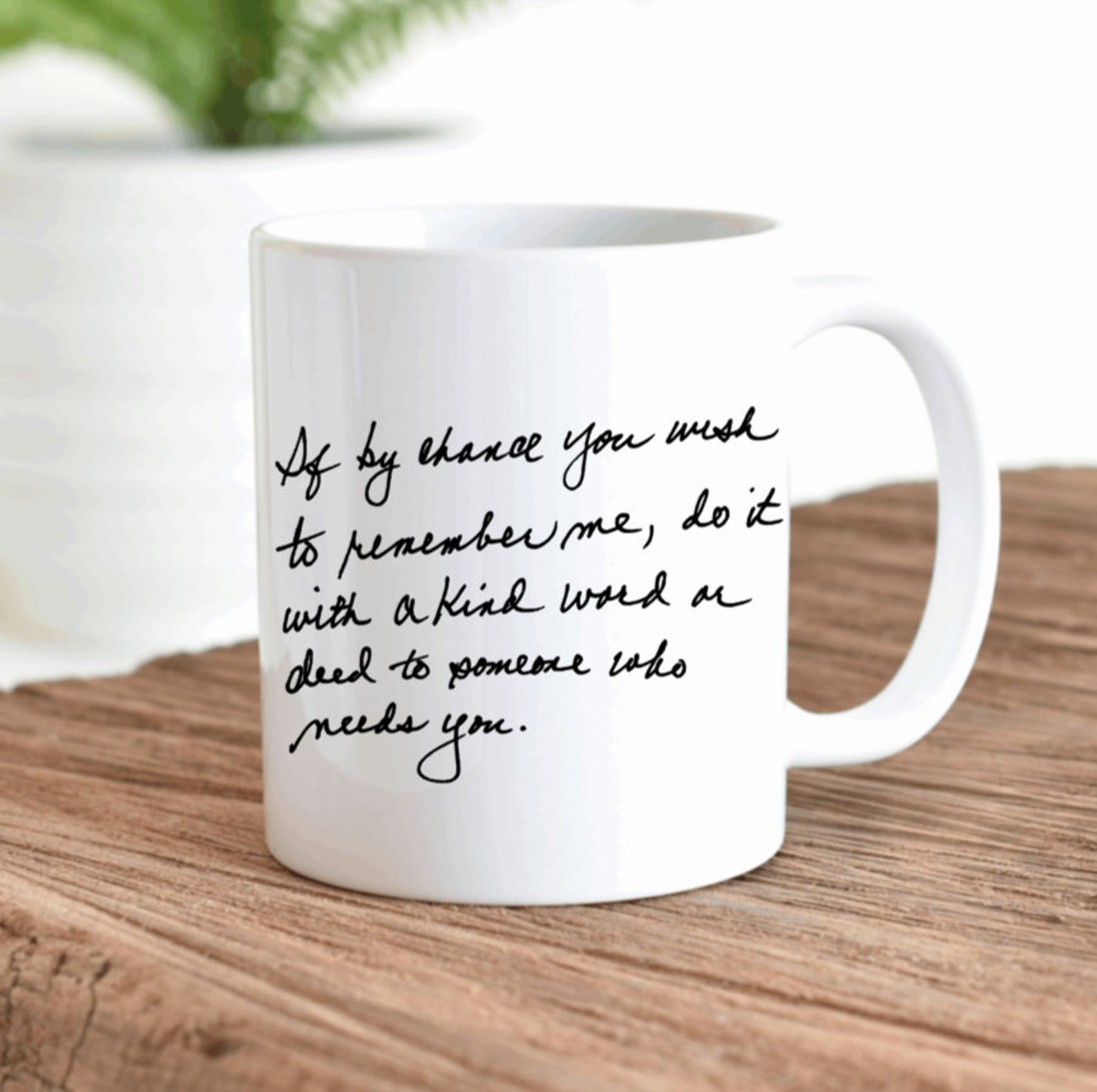 mug with handwritten note from a loved one printed on it