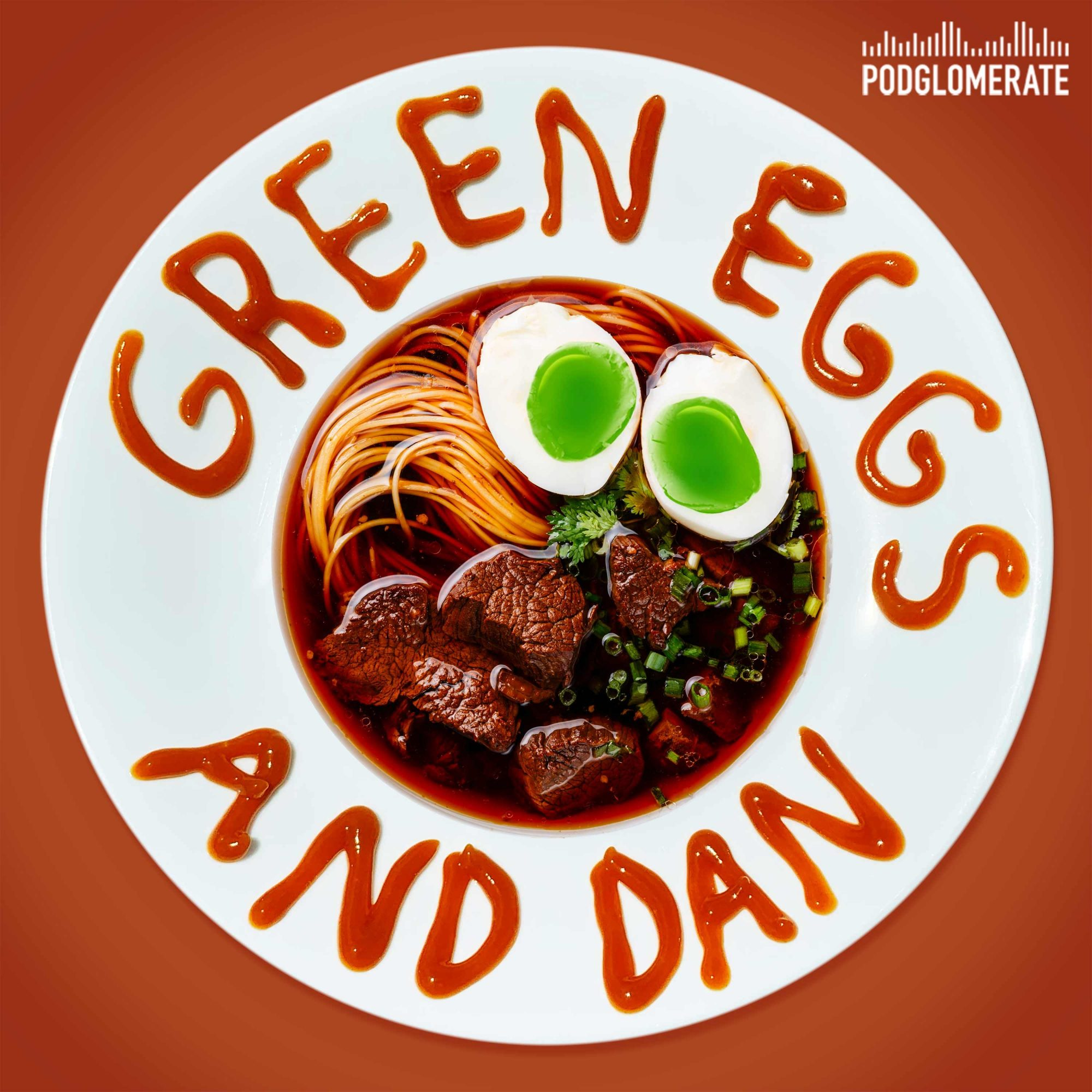 podcast graphic for Green Eggs and Dan