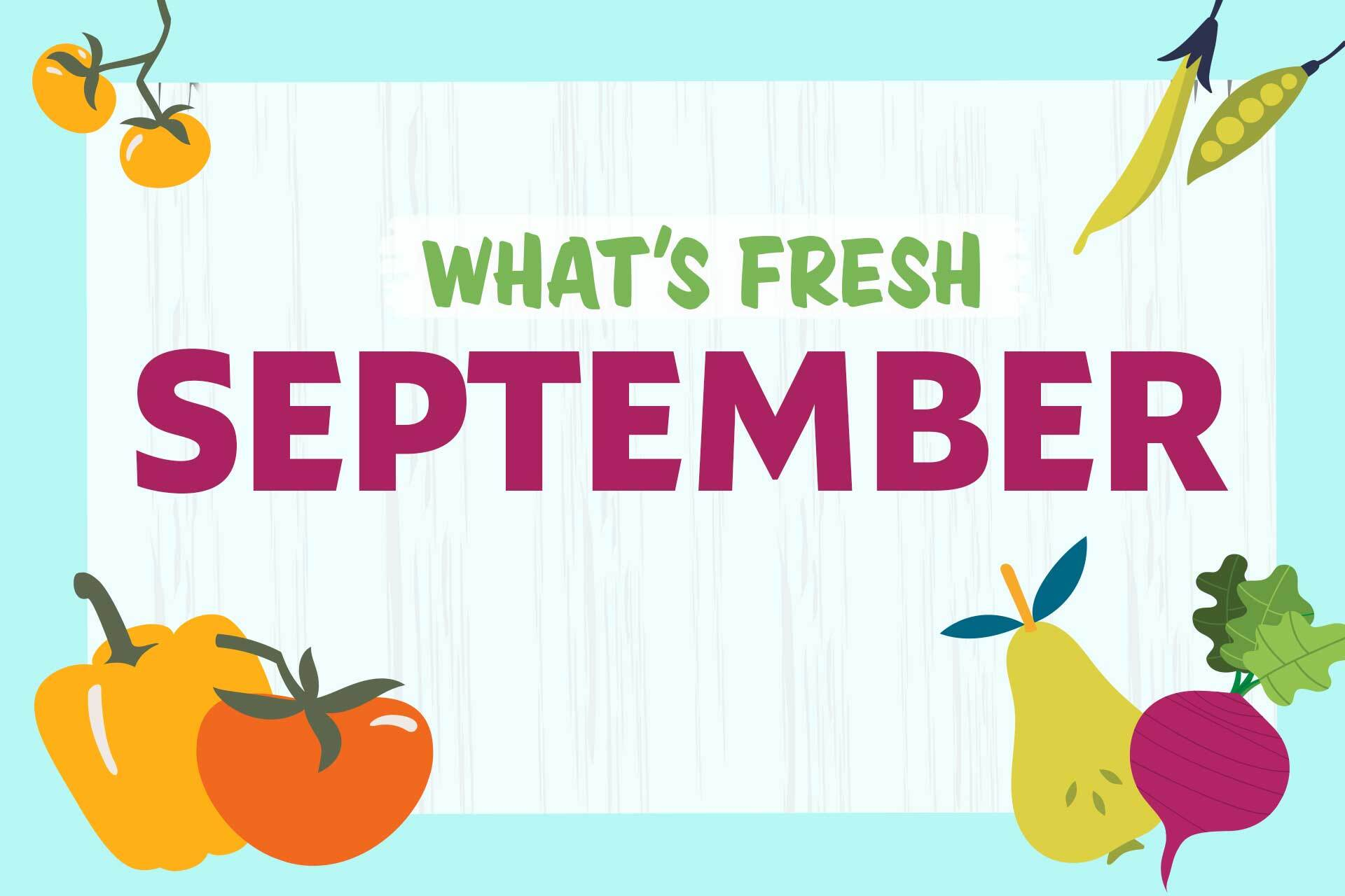 September Produce Guide: What's In Season Now?