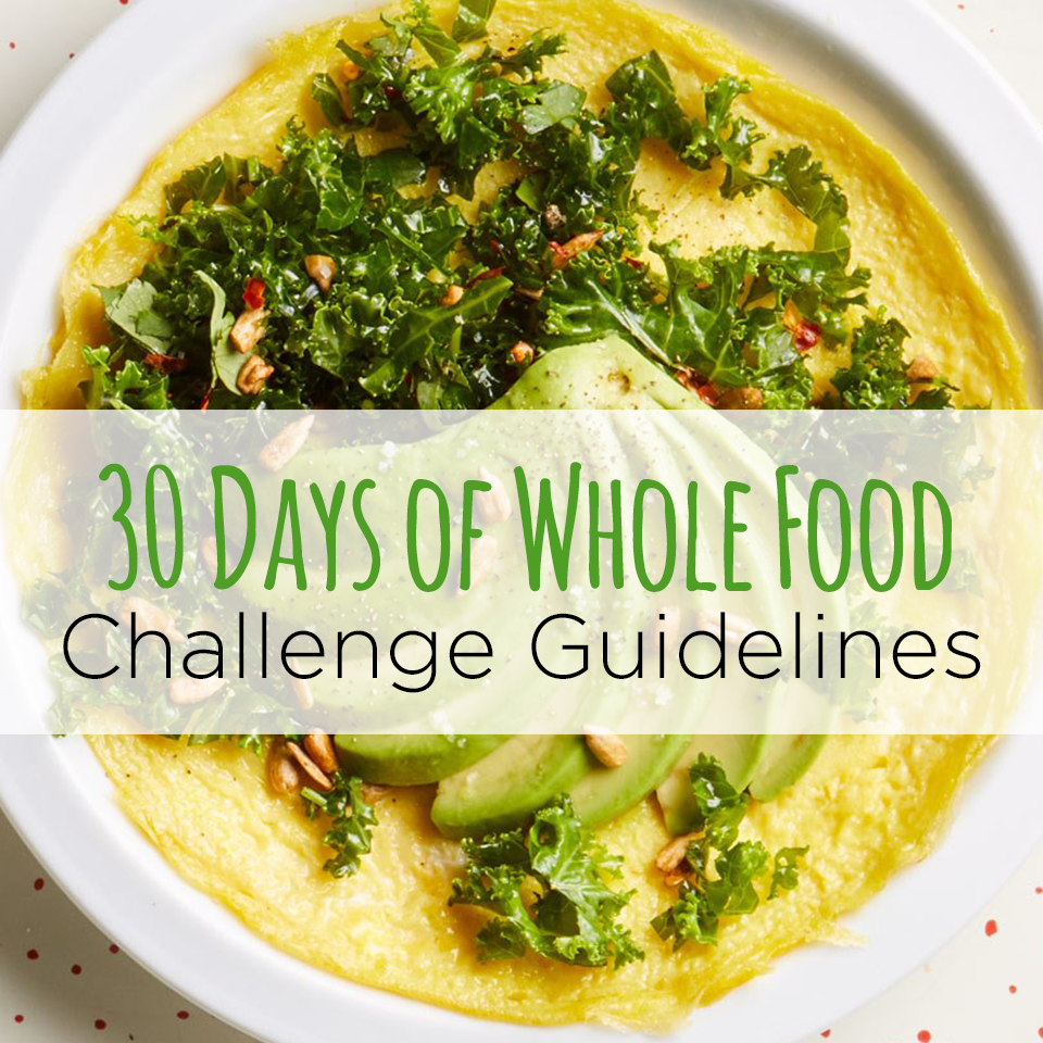 Ready to Take Our 30-Day Whole Food Challenge?