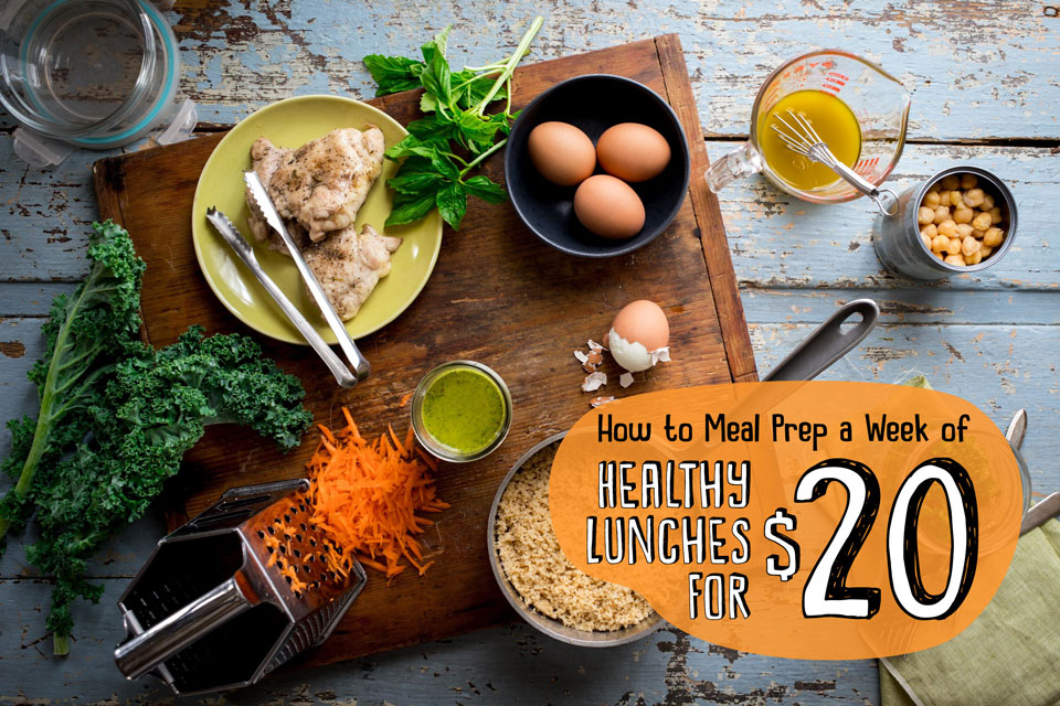 How to Meal-Prep a Week of Healthy Lunches for Less Than $20