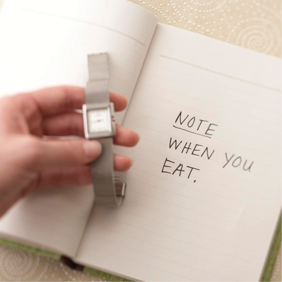 Tip 1: Note When You Eat