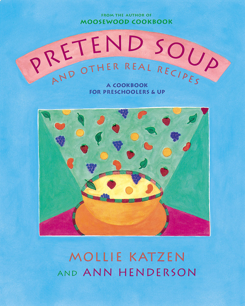 Pretend Soup by Mollie Katzen and Ann Henderson