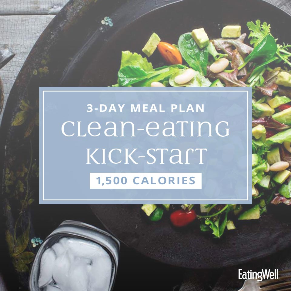 3-Day Clean-Eating Kick-Start Meal Plan: 1,500 Calories