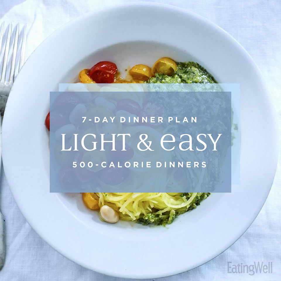 900 Calorie Dinner 7-day meal plan: light & easy 500-calorie dinners | eatingwell