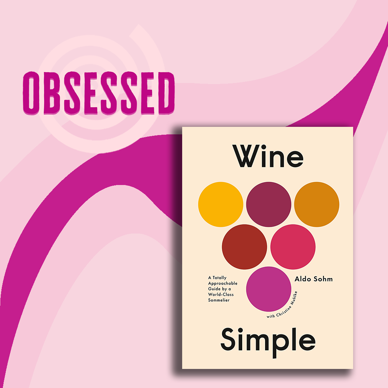 "Cover of the book ""Wine Simple"" on a graphic background with the word ""Obsessed"""