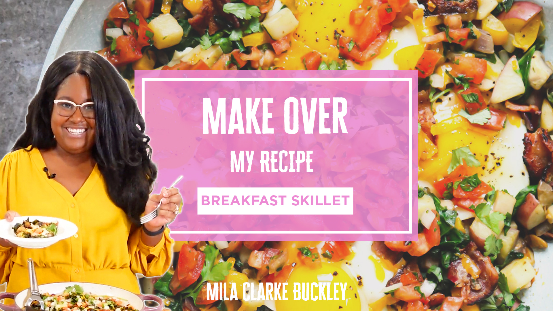 Make Over My Recipe - Breakfast Skillet - Mila Clarke Buckley