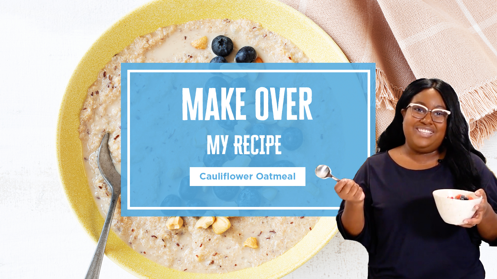 Make over My Recipe Cauliflower Oatmeal promo image