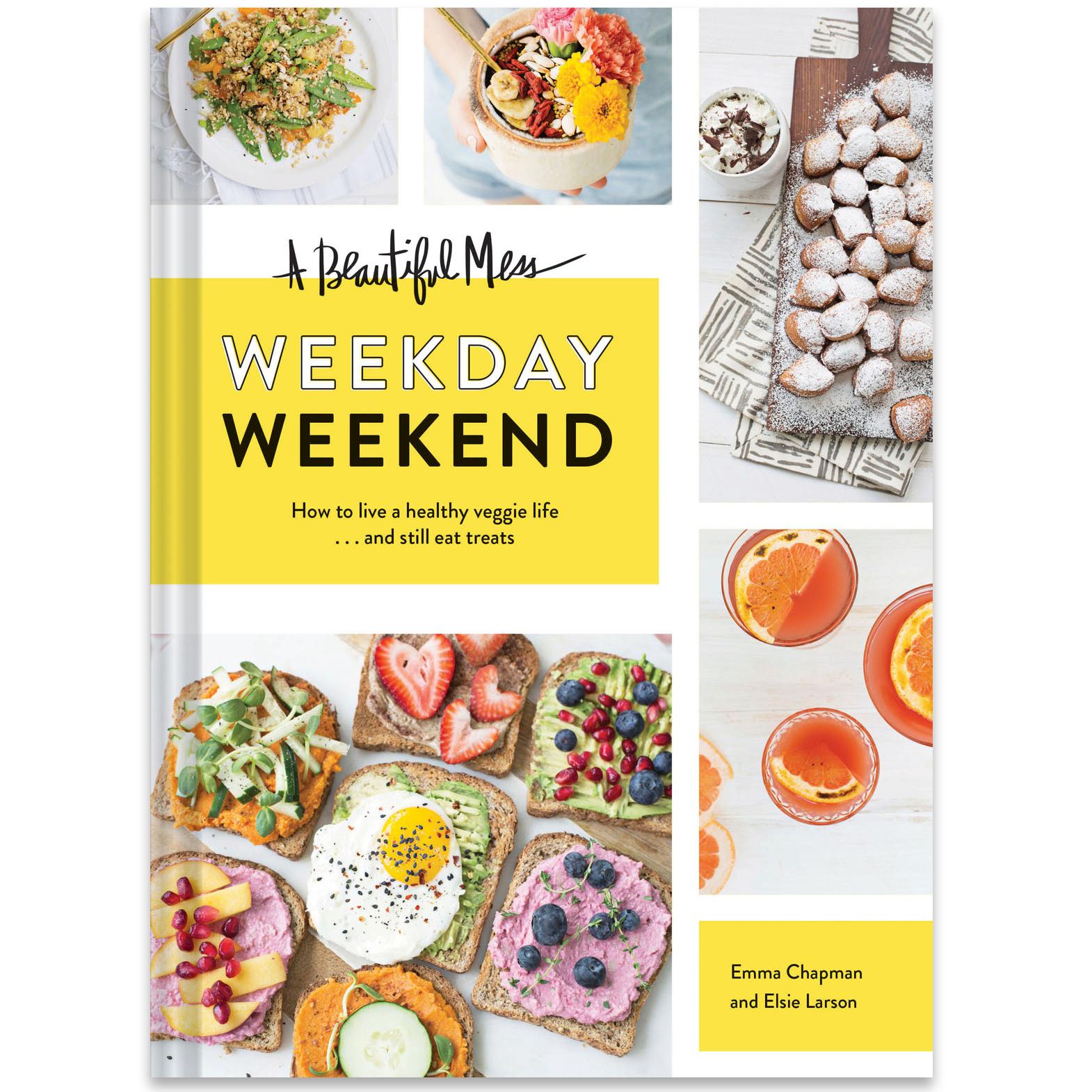 a beautiful mess weekday weekend cookbook emma chapman