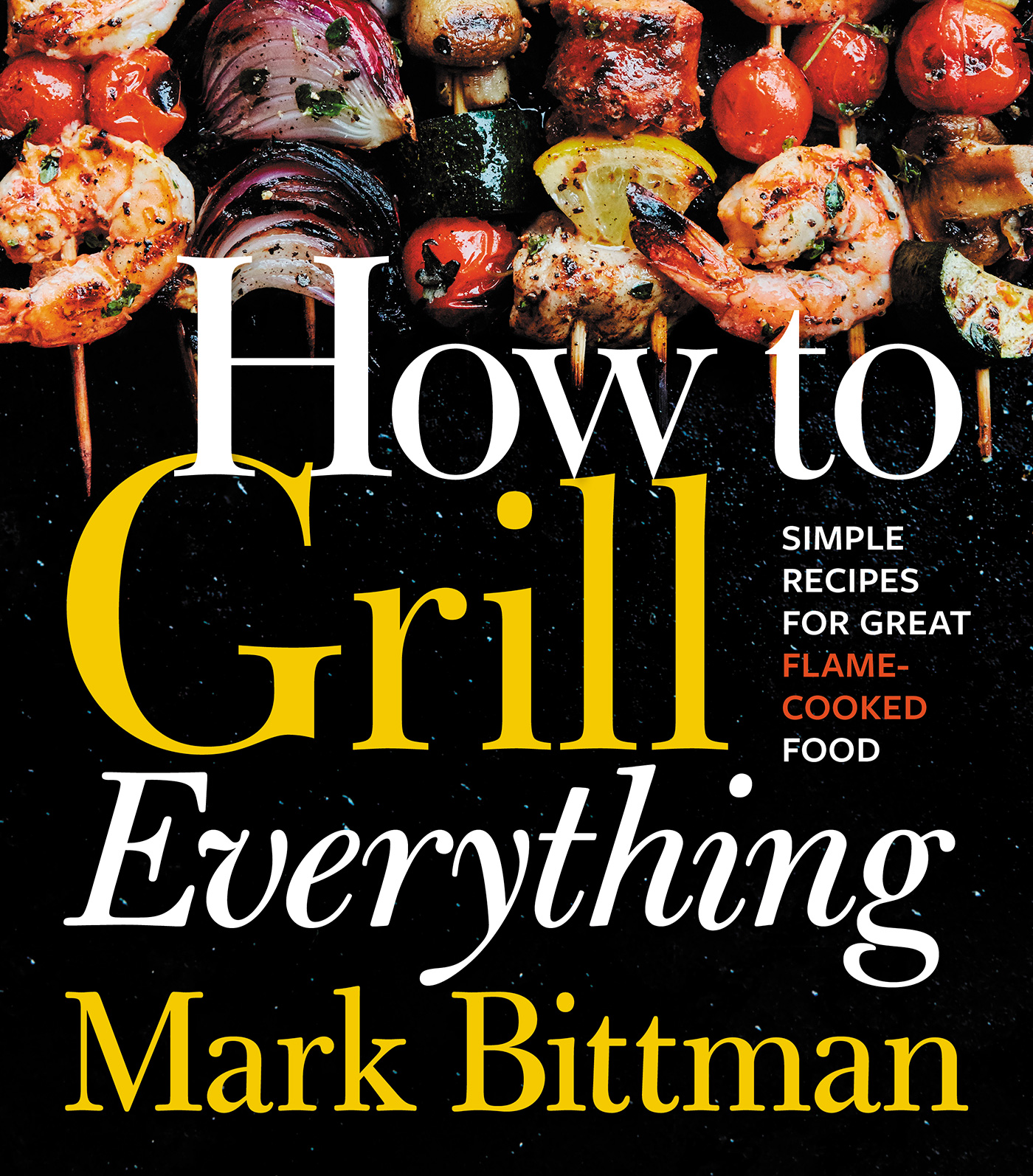 How-to-Grill-Everything_Bittman_9780544790308_hres