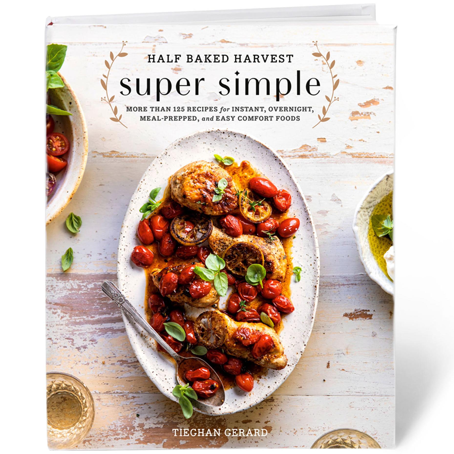 tieghan gerards cookbook half baked harvest super simple