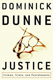 Dominick Dunne, Justice: Crimes, Trials, and Punishments