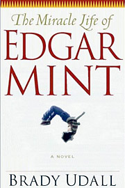 Brady Udall, The Miracle Life of Edgar Mint