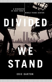 Eric Darton, Divided We Stand: A Biography of New York City's World Trade Center