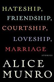 Alice Munro, Hateship, Friendship, Courtship, Loveship, Marriage
