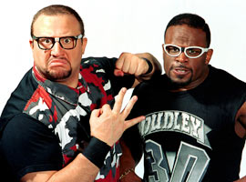 The Dudley Boyz: Buh Buh Ray and D-Von Dudley