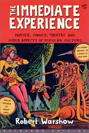 Robert Warshow, The Immediate Experience: Movies, Comics, Theatre, and Other Aspects of Popular Culture