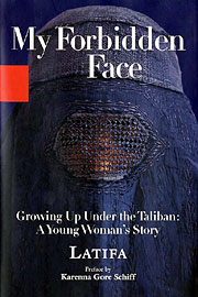 Latifa, My Forbidden Face: Growing Up Under the Taliban: A Young Woman's Story