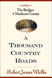Robert James Waller, A Thousand Country Roads